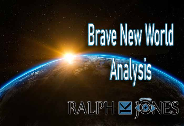 Brave New World Analysis by Ralph K Jones