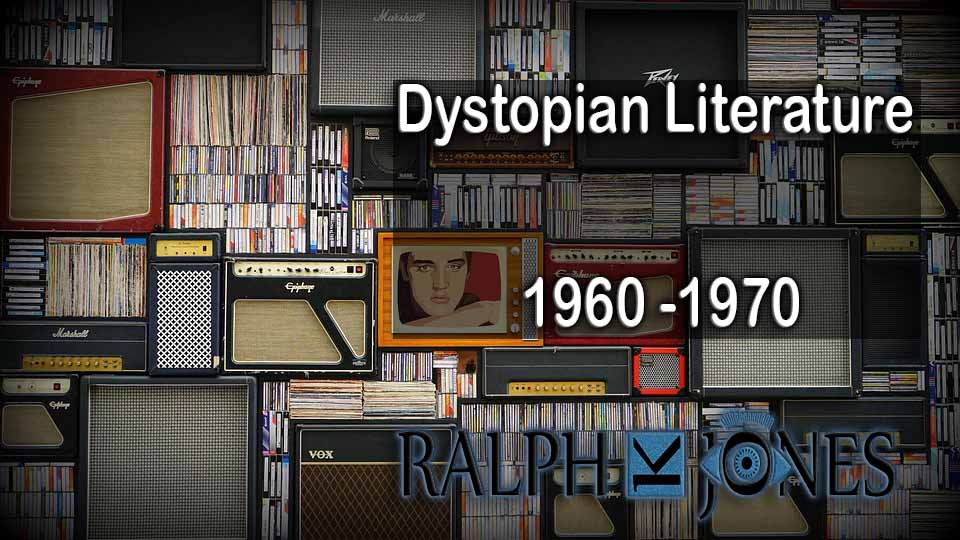 Dystopian Literature 20th Century – 1960 -1970
