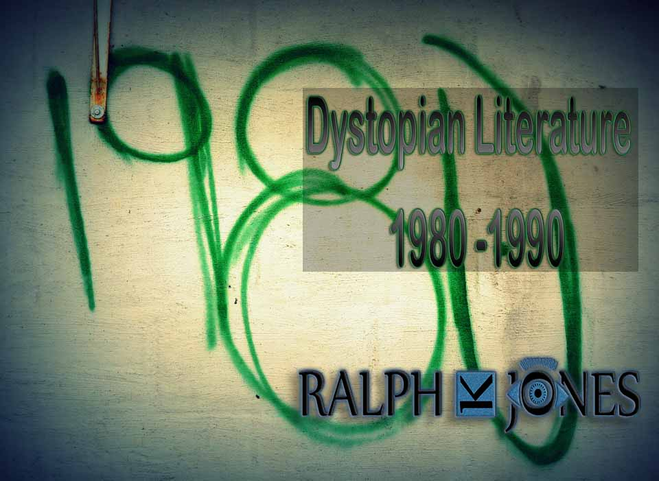 Dystopian Literature 20th Century – 1980 -1990