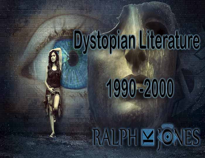 Dystopian Literature 20th Century – 1990 -2000