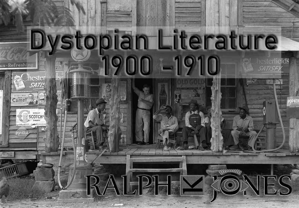 Dystopian Literature 20th Century - 1900 -1910