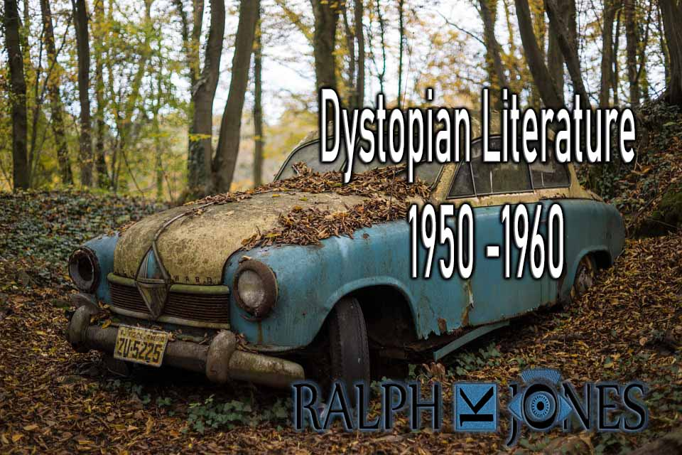 Dystopian Literature 20th Century – 1950 -1960