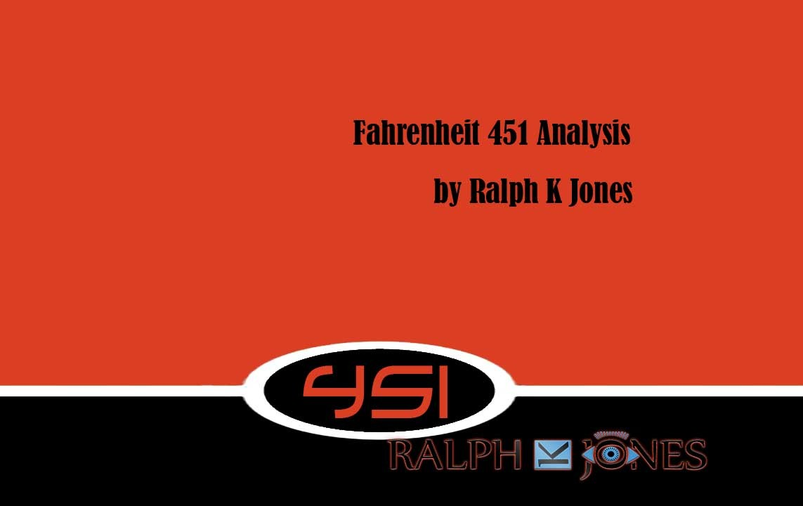Fahrenheit 451 Analysis by Ralph K Jones
