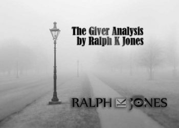 The Giver Analysis by Ralph K Jones