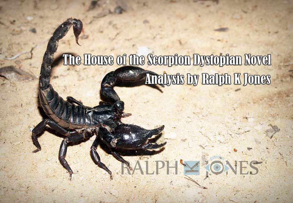The House of the Scorpion Dystopian Novel Analysis by Ralph K Jones