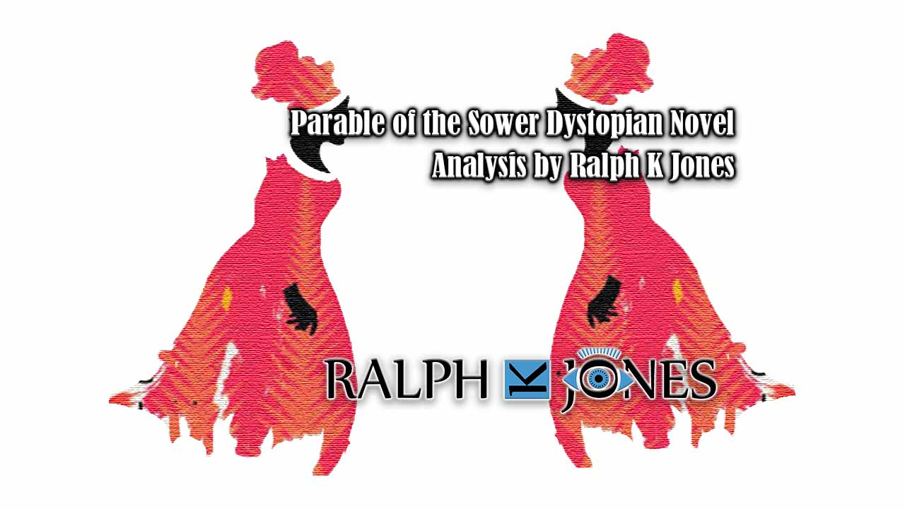 Parable of the Sower Dystopian Novel Analysis by Ralph K Jones